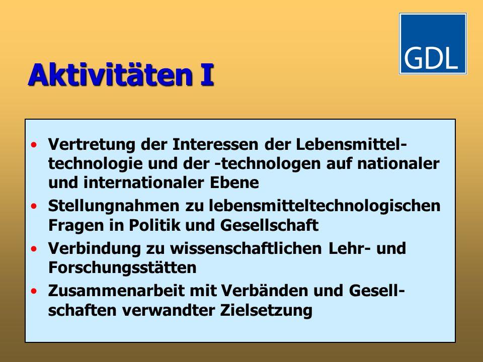 Aktivitäten I Vertretung der Interessen der Lebensmittel-technologie und der -technologen auf nationaler und internationaler Ebene.