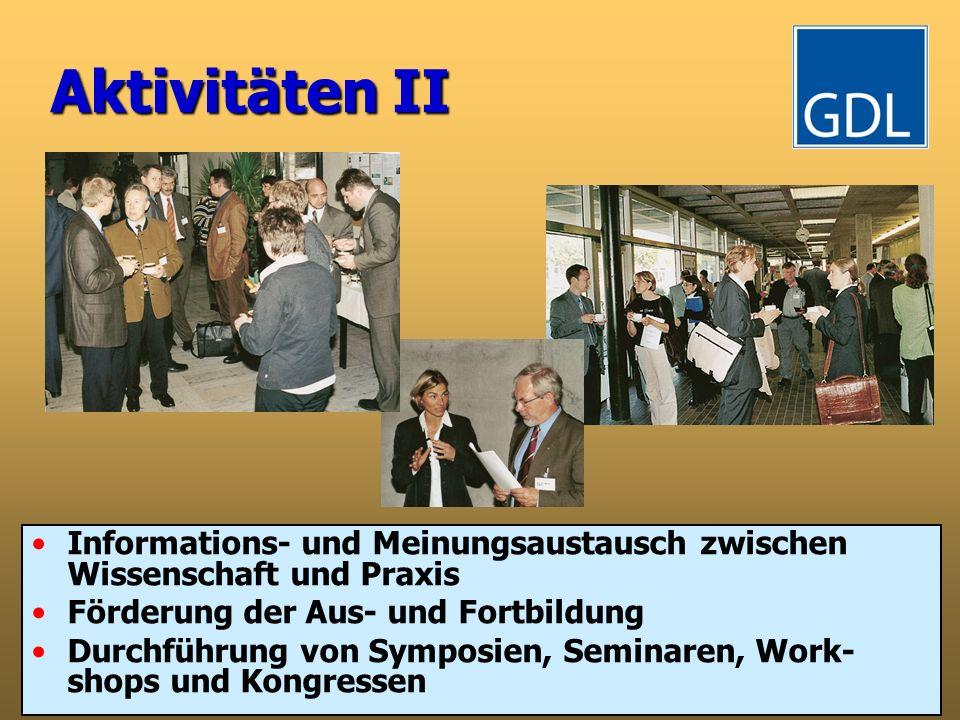 Aktivitäten II Informations- und Meinungsaustausch zwischen Wissenschaft und Praxis. Förderung der Aus- und Fortbildung.