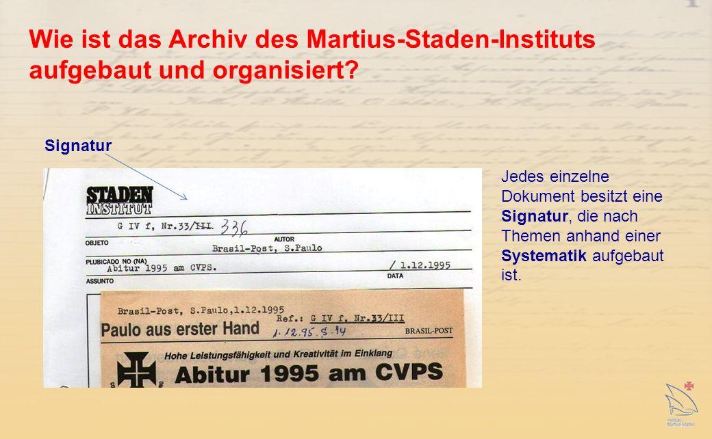 Wie ist das Archiv des Martius-Staden-Instituts aufgebaut und organisiert