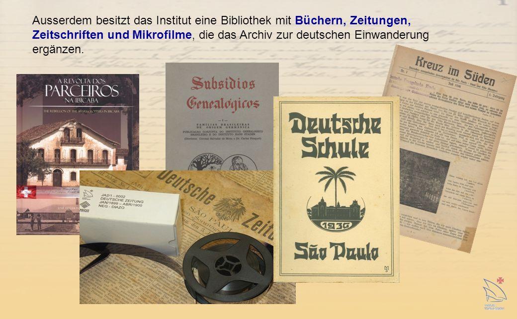 Ausserdem besitzt das Institut eine Bibliothek mit Büchern, Zeitungen, Zeitschriften und Mikrofilme, die das Archiv zur deutschen Einwanderung ergänzen.