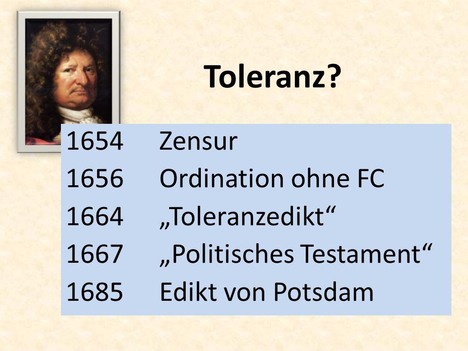 """Toleranz 1654 Zensur 1656 Ordination ohne FC 1664 """"Toleranzedikt"""