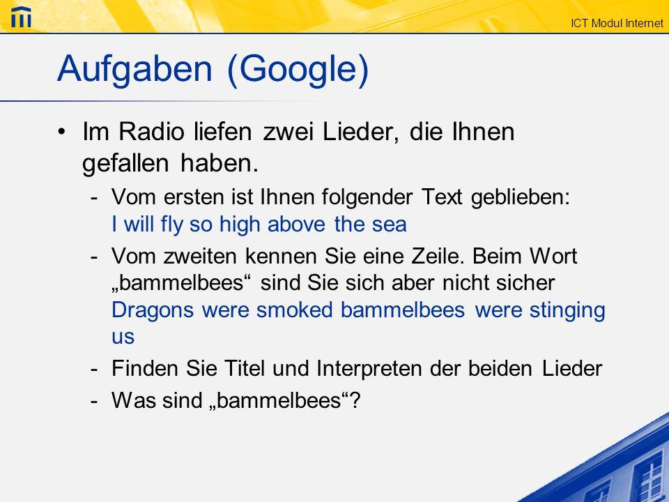 Aufgaben (Google) Im Radio liefen zwei Lieder, die Ihnen gefallen haben.