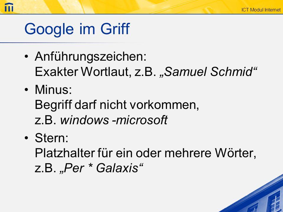 """Google im Griff Anführungszeichen: Exakter Wortlaut, z.B. """"Samuel Schmid Minus: Begriff darf nicht vorkommen, z.B. windows -microsoft."""