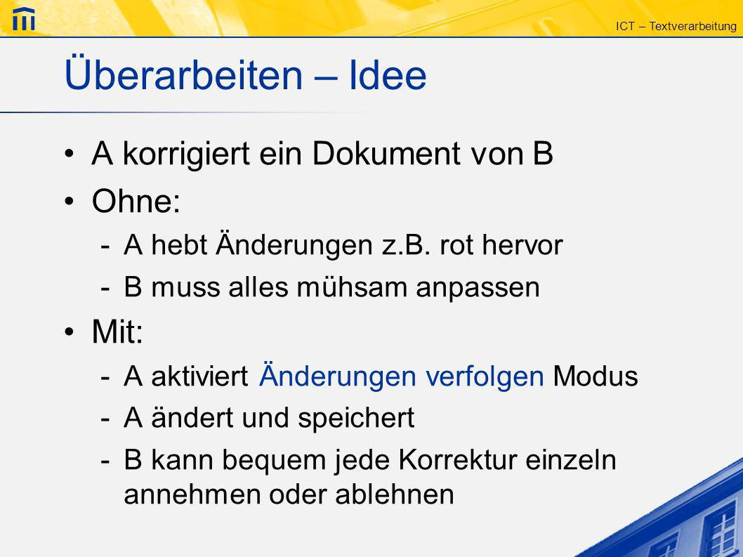 Überarbeiten – Idee A korrigiert ein Dokument von B Ohne: Mit: