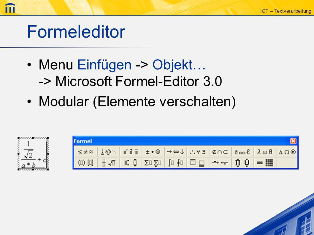 Formeleditor Menu Einfügen -> Objekt… -> Microsoft Formel-Editor 3.0 Modular (Elemente verschalten)