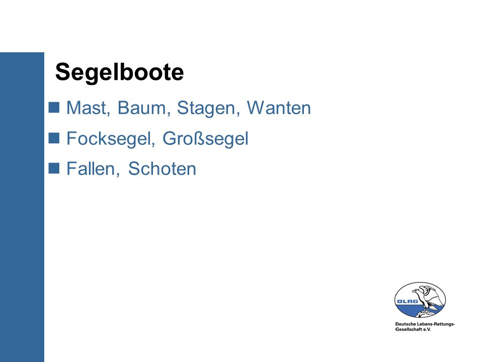 Segelboote Mast, Baum, Stagen, Wanten Focksegel, Großsegel