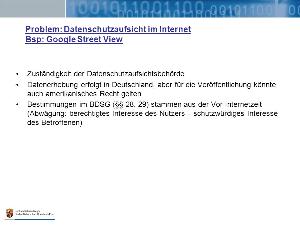 Problem: Datenschutzaufsicht im Internet Bsp: Google Street View