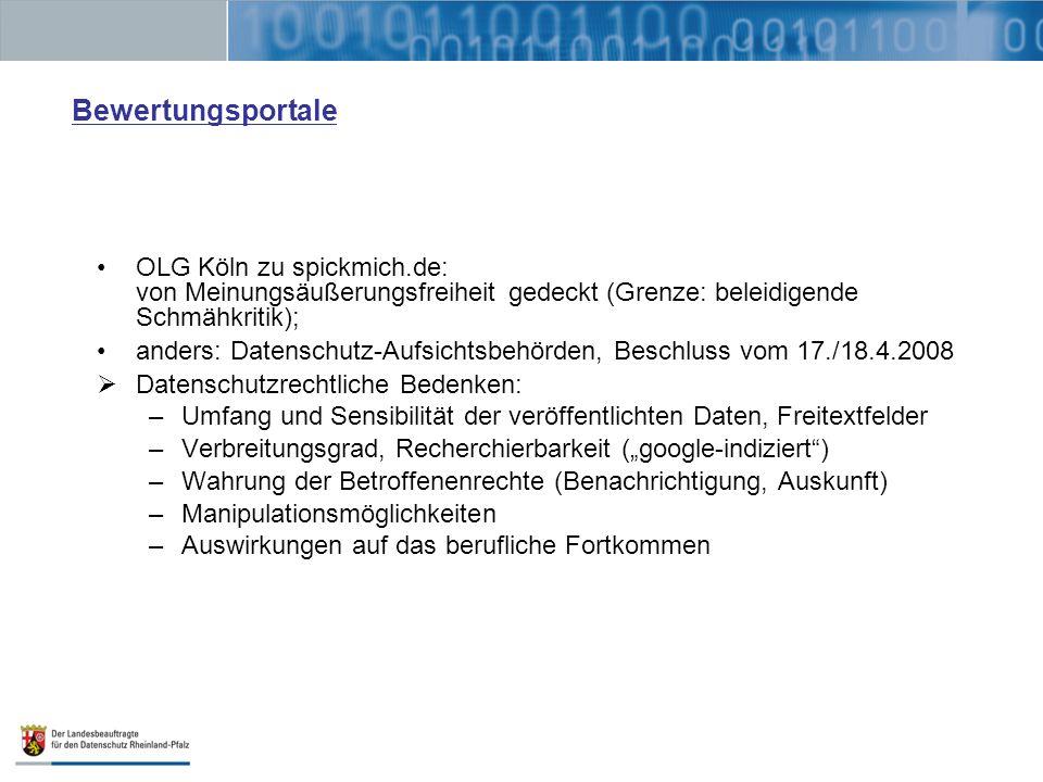 Bewertungsportale OLG Köln zu spickmich.de: von Meinungsäußerungsfreiheit gedeckt (Grenze: beleidigende Schmähkritik);