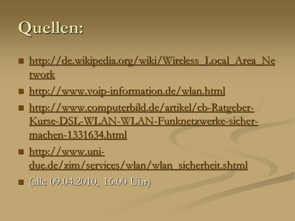 Quellen: http://de.wikipedia.org/wiki/Wireless_Local_Area_Network