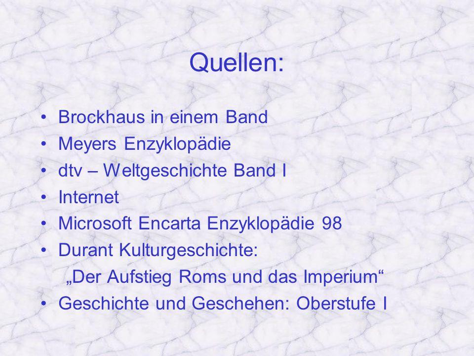 Quellen: Brockhaus in einem Band Meyers Enzyklopädie