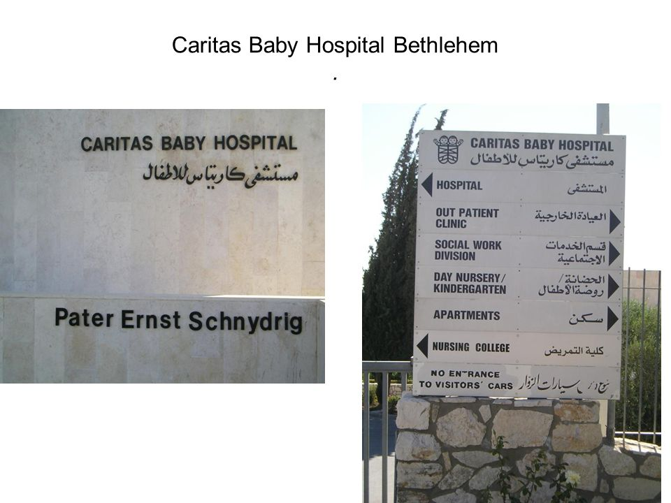 Caritas Baby Hospital Bethlehem .
