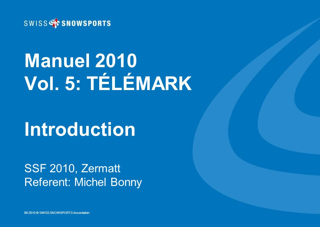 Manuel 2010 Vol. 5: TÉLÉMARK Introduction