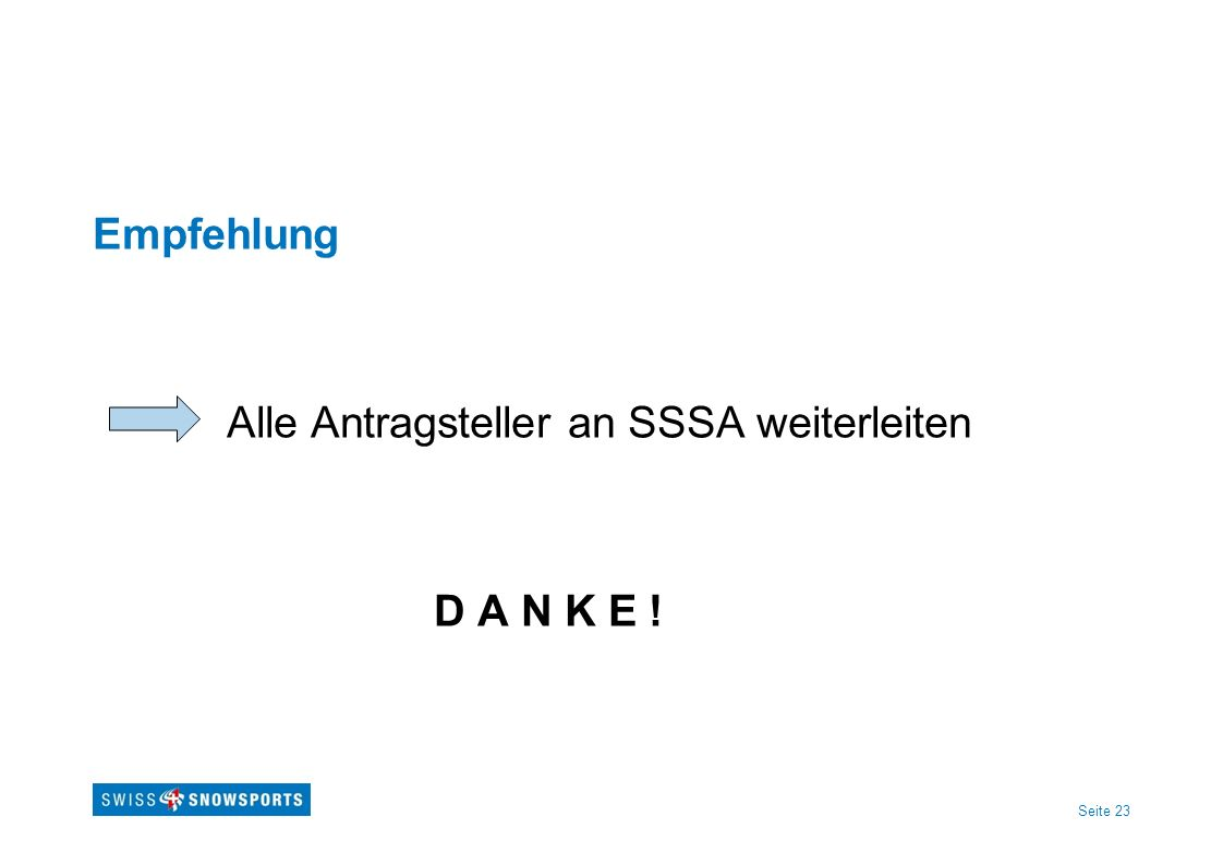 Empfehlung Alle Antragsteller an SSSA weiterleiten D A N K E !