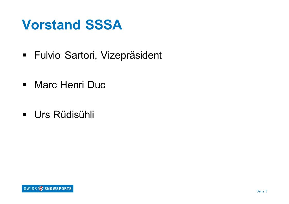 Vorstand SSSA Fulvio Sartori, Vizepräsident Marc Henri Duc