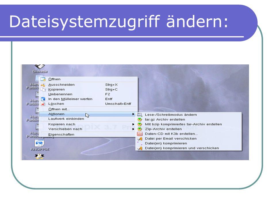 Dateisystemzugriff ändern: