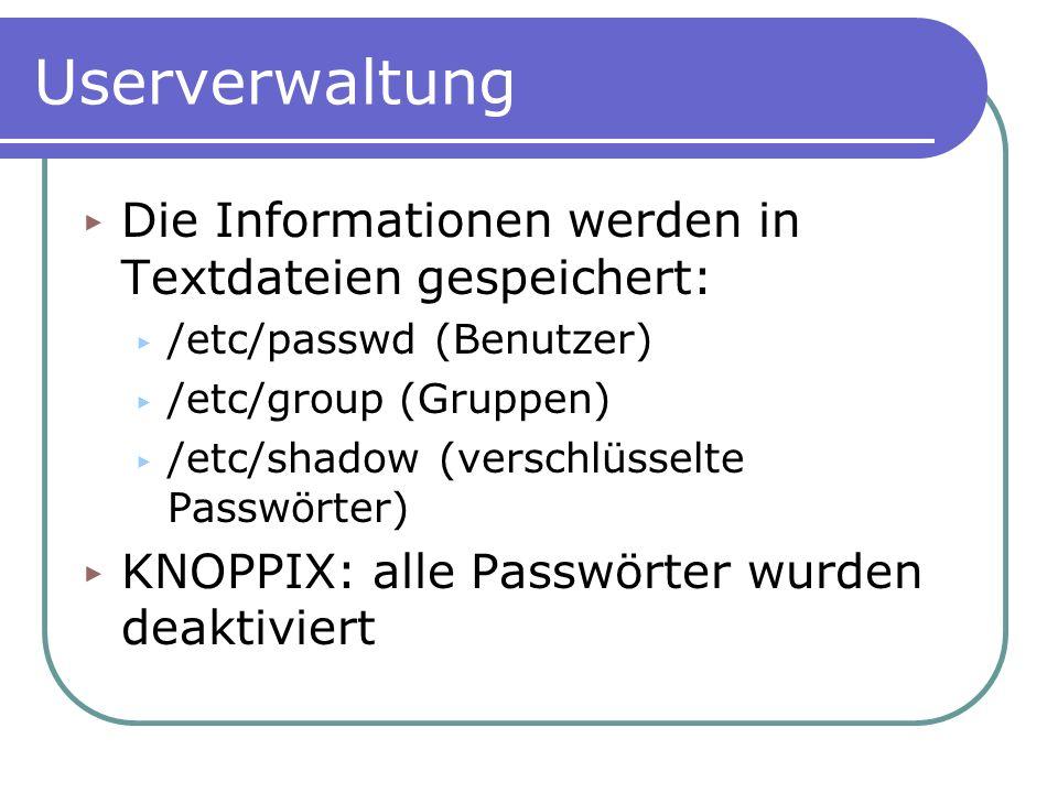 Userverwaltung Die Informationen werden in Textdateien gespeichert:
