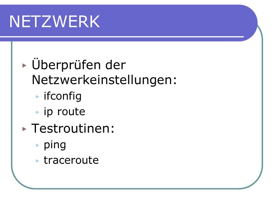 NETZWERK Überprüfen der Netzwerkeinstellungen: Testroutinen: ifconfig
