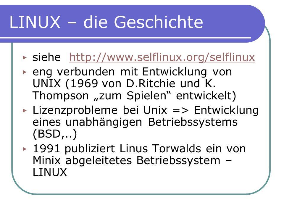 LINUX – die Geschichte siehe http://www.selflinux.org/selflinux