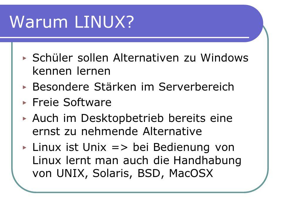 Warum LINUX Schüler sollen Alternativen zu Windows kennen lernen