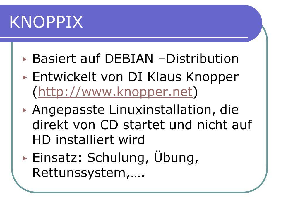 KNOPPIX Basiert auf DEBIAN –Distribution