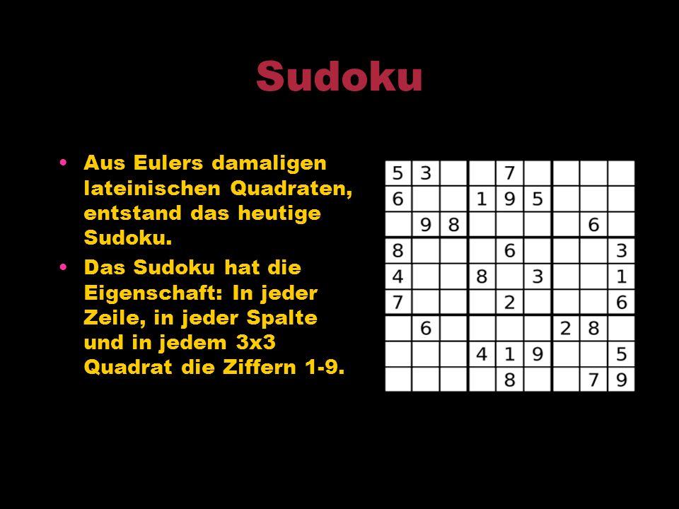 Sudoku Aus Eulers damaligen lateinischen Quadraten, entstand das heutige Sudoku.
