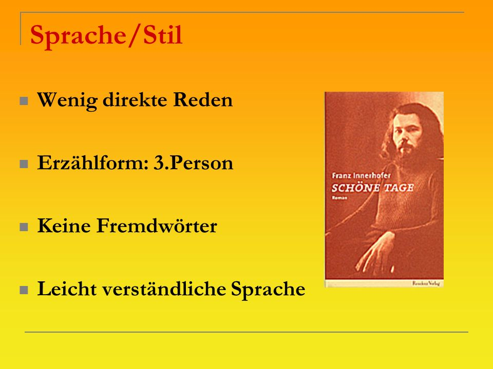 Sprache/Stil Wenig direkte Reden Erzählform: 3.Person