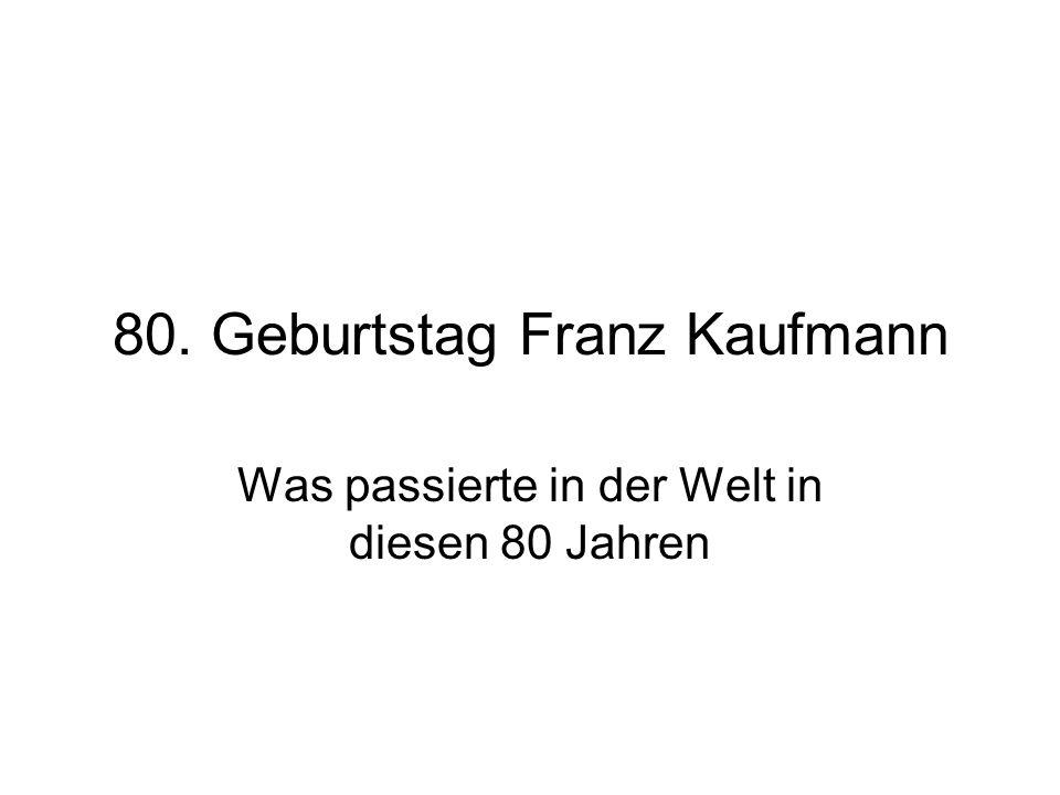80. Geburtstag Franz Kaufmann