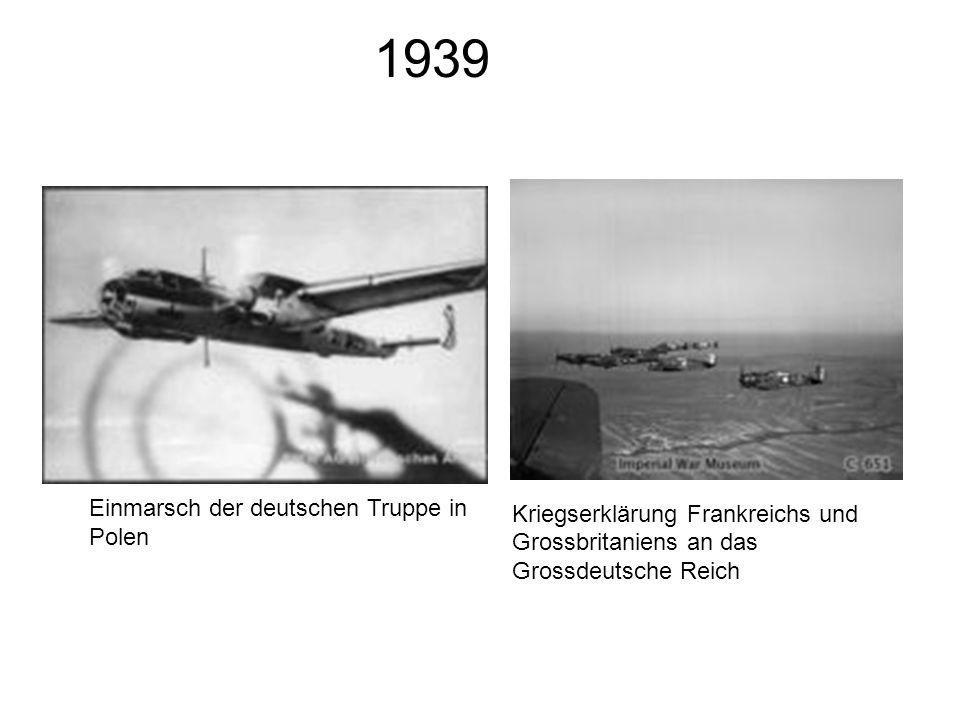 1939 Kriegserklärung Frankreichs und Grossbritaniens an das Grossdeutsche Reich.