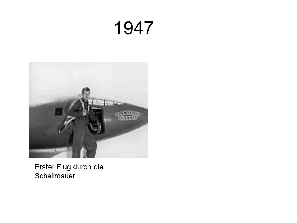 1947 Erster Flug durch die Schallmauer