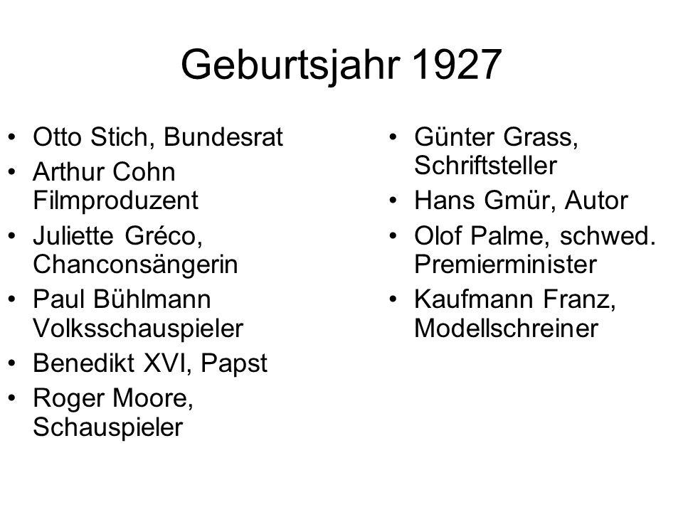 Geburtsjahr 1927 Otto Stich, Bundesrat Arthur Cohn Filmproduzent