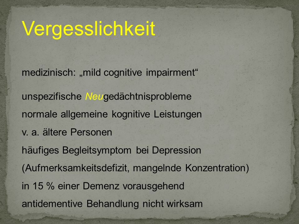 "Vergesslichkeit medizinisch: ""mild cognitive impairment"