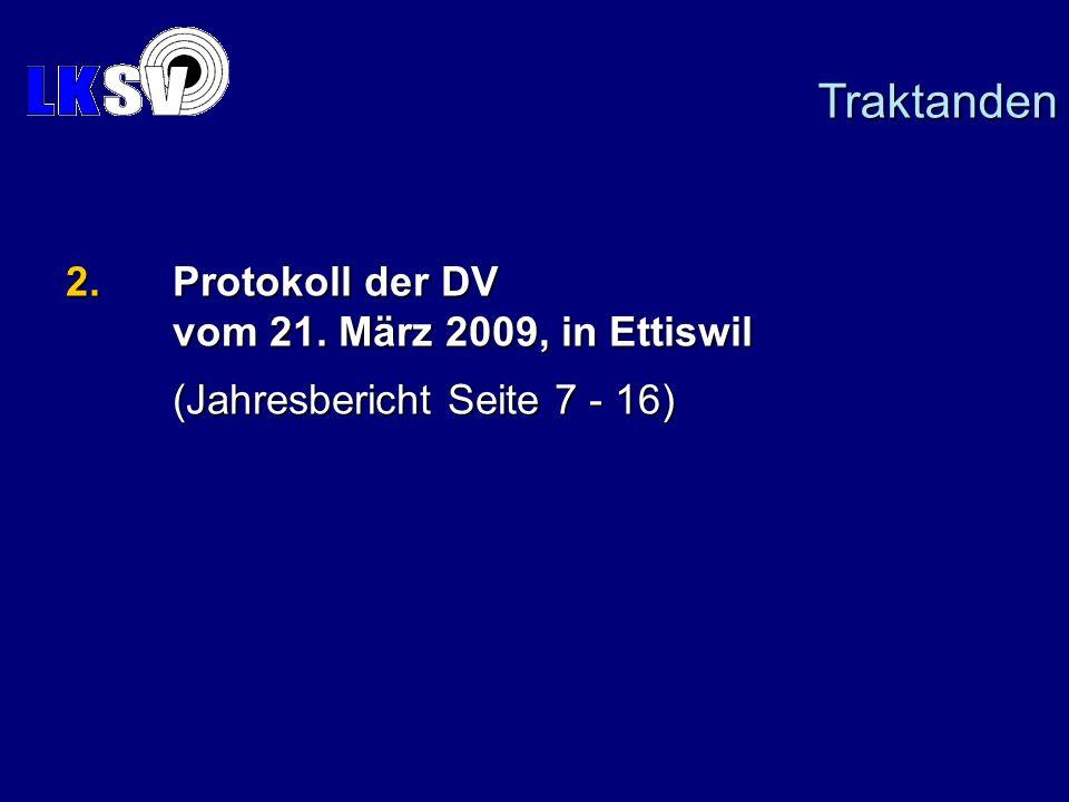 Traktanden 2. Protokoll der DV vom 21. März 2009, in Ettiswil