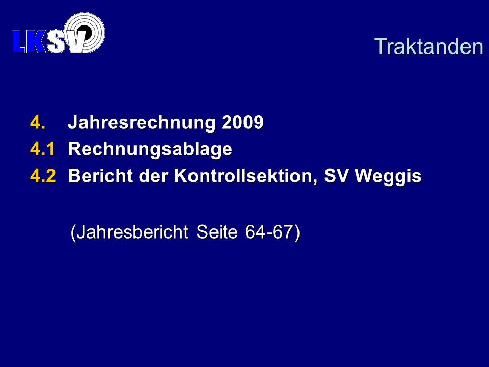 Traktanden 4. Jahresrechnung 2009 4.1 Rechnungsablage