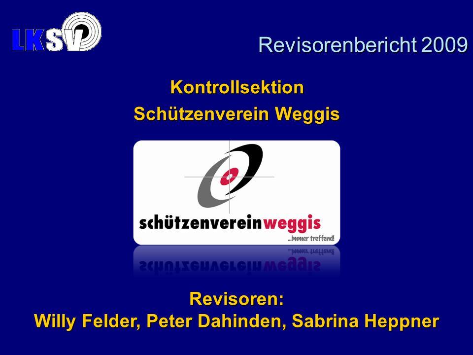 Revisorenbericht 2009 Kontrollsektion Schützenverein Weggis