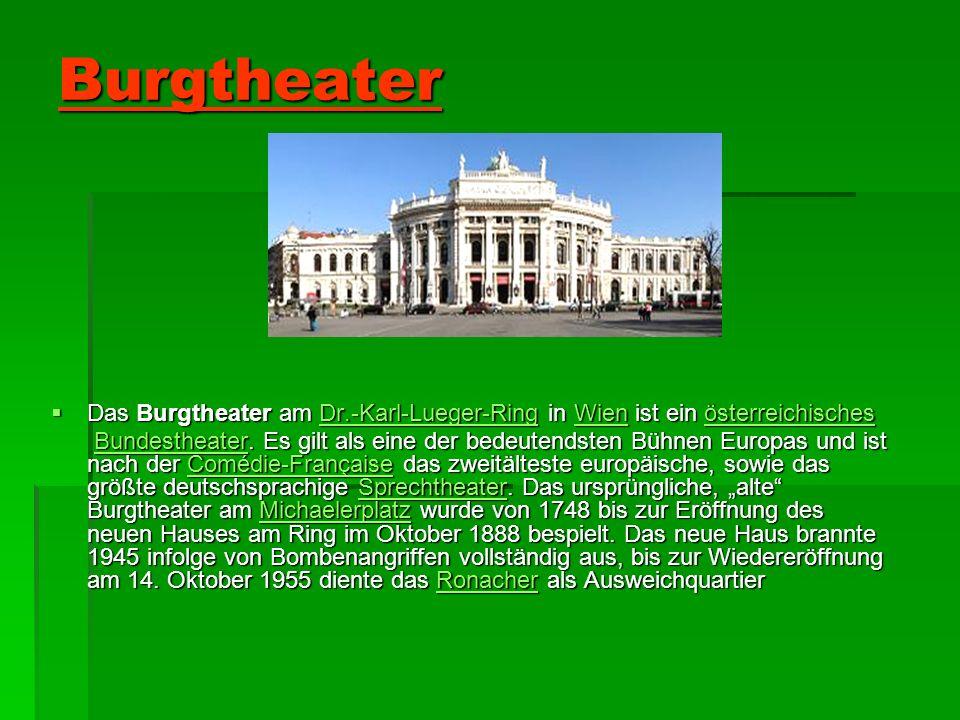 Burgtheater Das Burgtheater am Dr.-Karl-Lueger-Ring in Wien ist ein österreichisches.