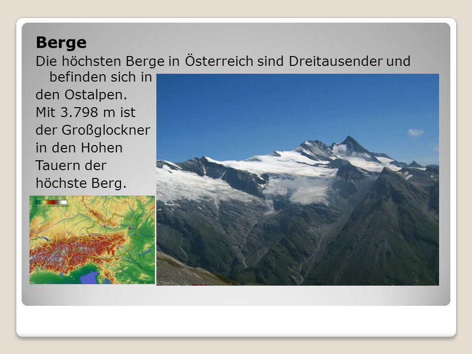 Berge Die höchsten Berge in Österreich sind Dreitausender und befinden sich in. den Ostalpen. Mit 3.798 m ist.