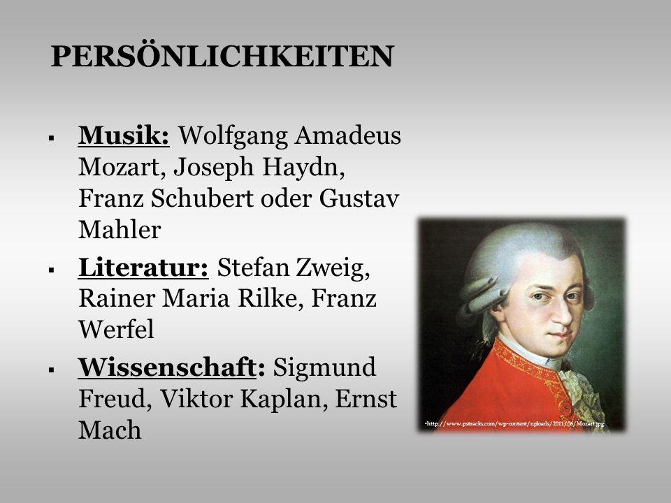 PERSÖNLICHKEITEN Musik: Wolfgang Amadeus Mozart, Joseph Haydn, Franz Schubert oder Gustav Mahler.