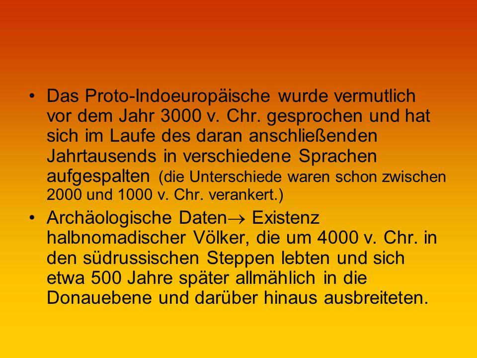 Das Proto-Indoeuropäische wurde vermutlich vor dem Jahr 3000 v. Chr