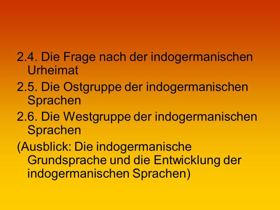 2.4. Die Frage nach der indogermanischen Urheimat