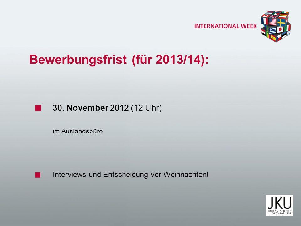 Bewerbungsfrist (für 2013/14):