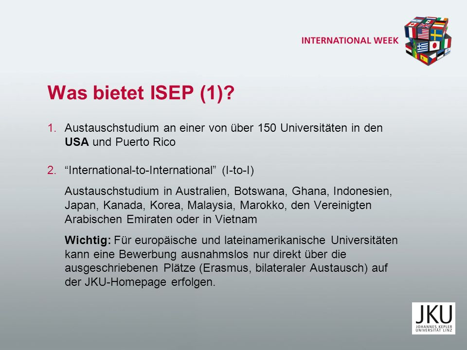 Was bietet ISEP (1) Austauschstudium an einer von über 150 Universitäten in den USA und Puerto Rico.