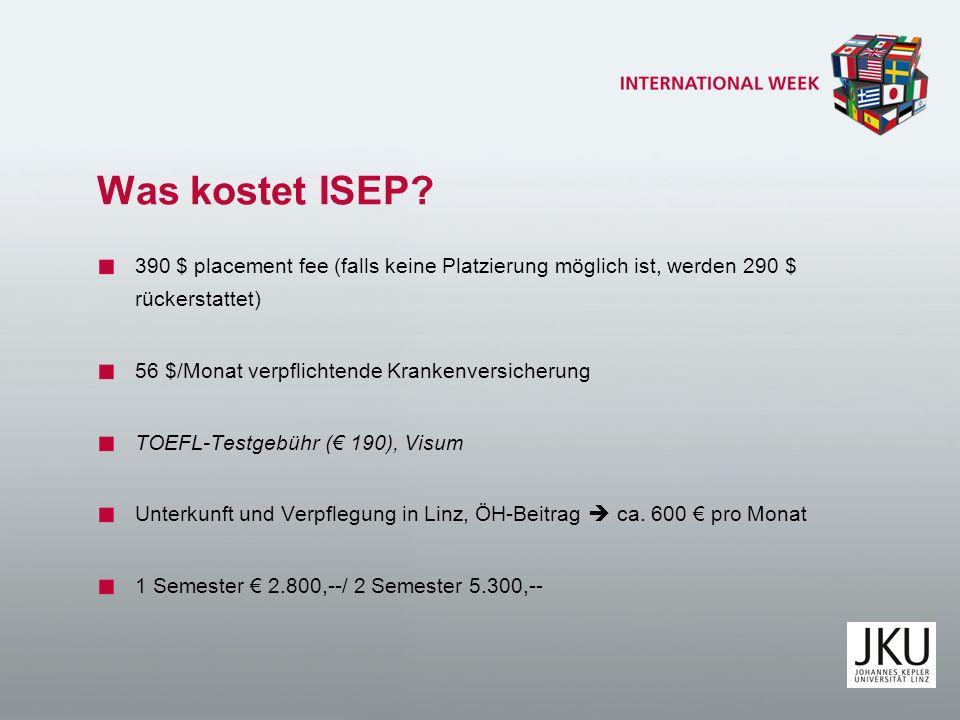 Was kostet ISEP 390 $ placement fee (falls keine Platzierung möglich ist, werden 290 $ rückerstattet)