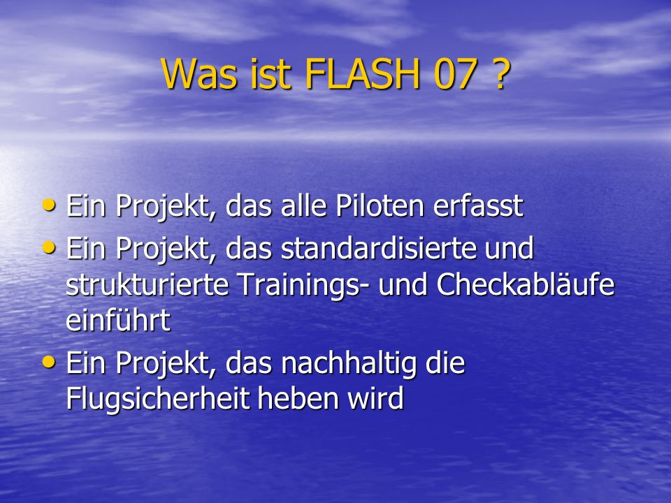 Was ist FLASH 07 Ein Projekt, das alle Piloten erfasst