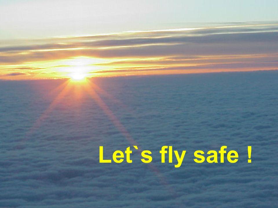Let`s fly safe !