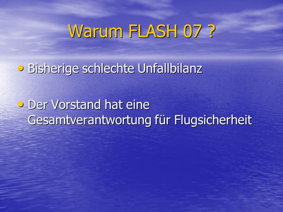 Warum FLASH 07 Bisherige schlechte Unfallbilanz