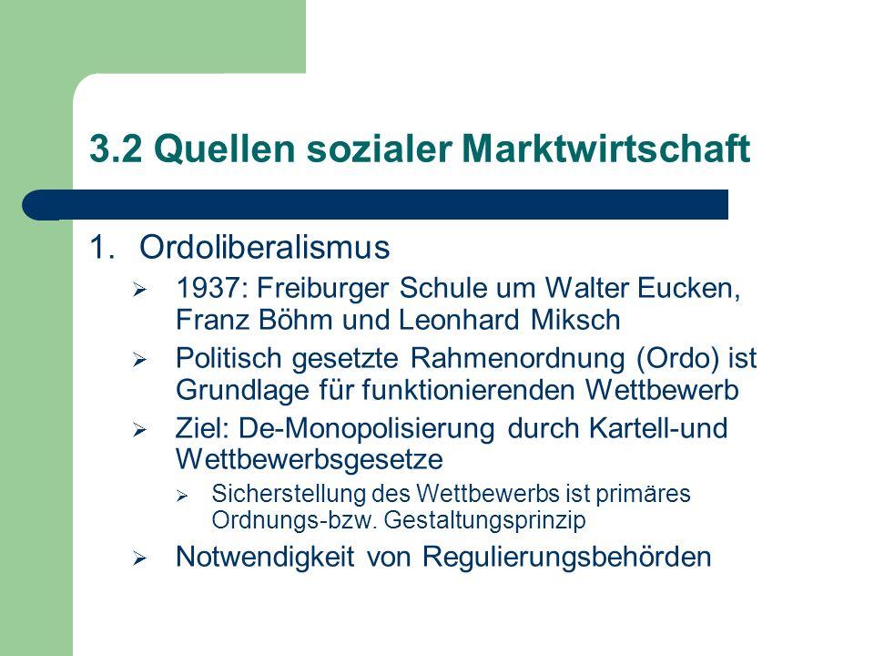 3.2 Quellen sozialer Marktwirtschaft