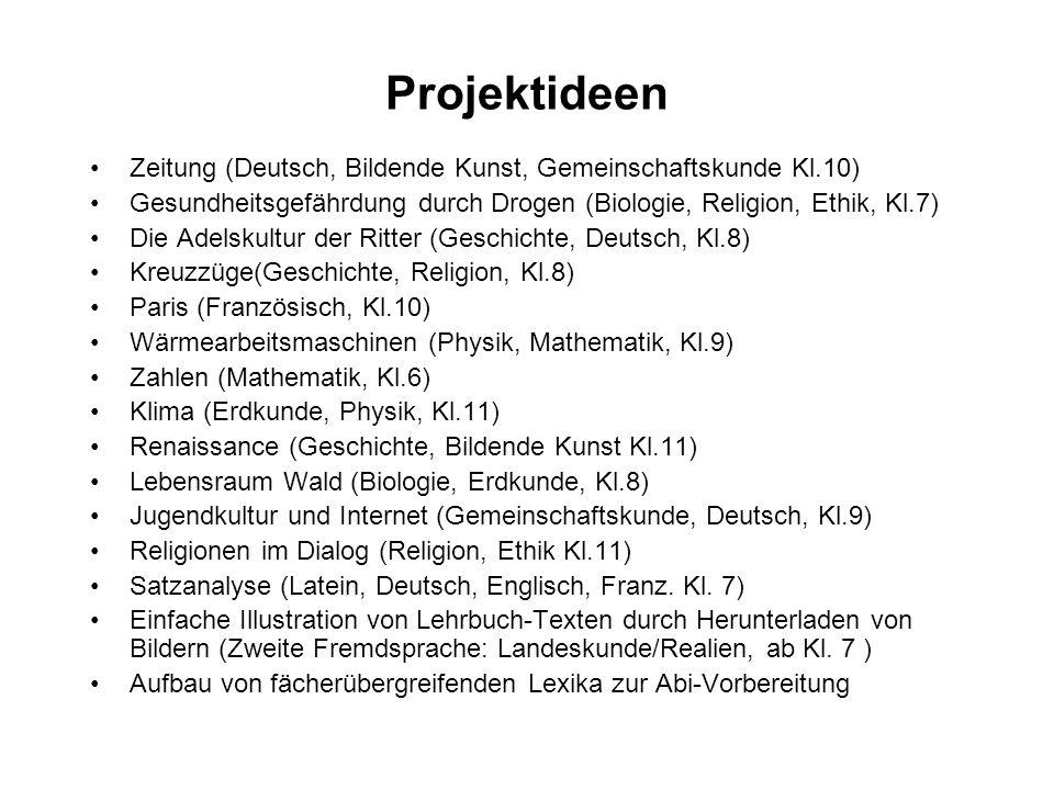 Projektideen Zeitung (Deutsch, Bildende Kunst, Gemeinschaftskunde Kl.10) Gesundheitsgefährdung durch Drogen (Biologie, Religion, Ethik, Kl.7)