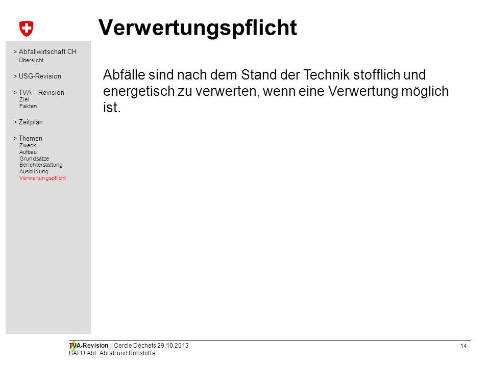 Verwertungspflicht > Abfallwirtschaft CH. Übersicht. > USG-Revision. > TVA - Revision. Ziel. Fakten.