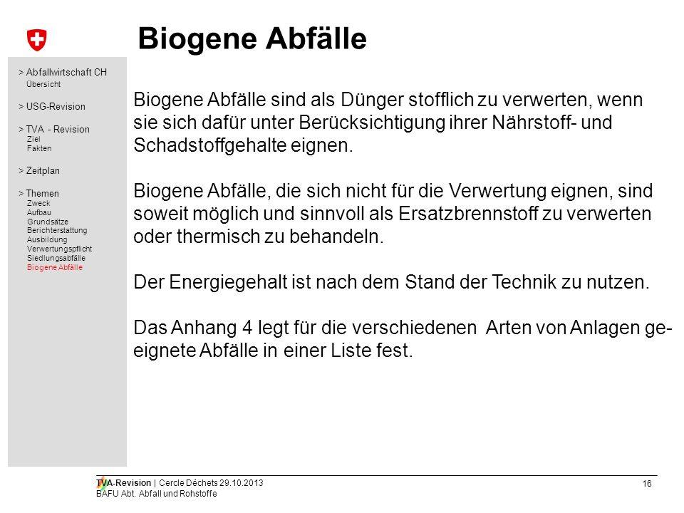 Biogene Abfälle > Abfallwirtschaft CH. Übersicht. > USG-Revision. > TVA - Revision. Ziel. Fakten.