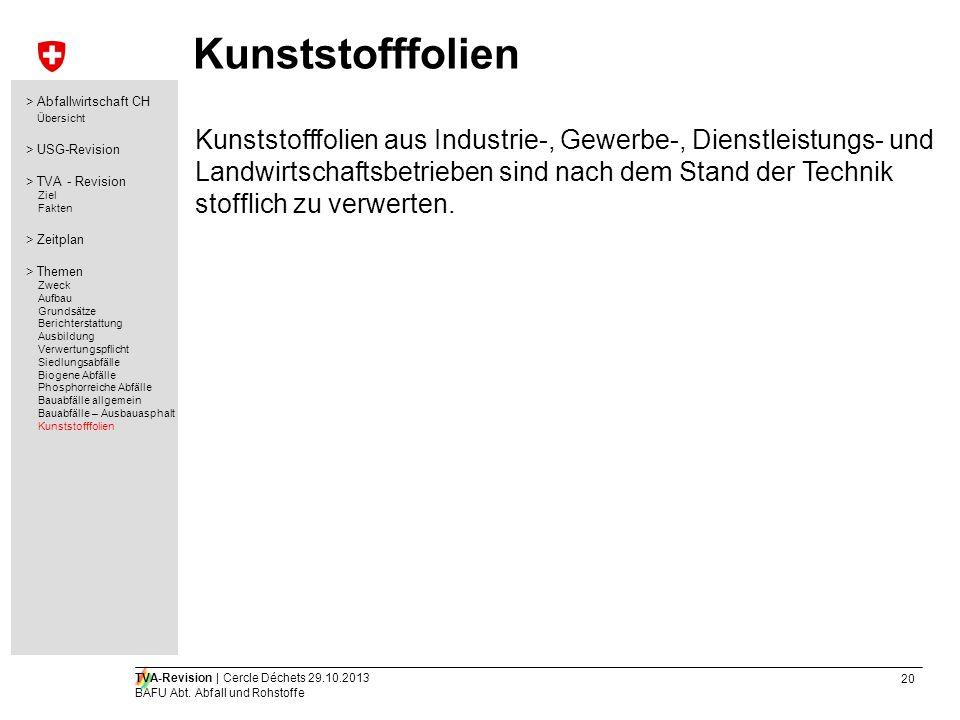 Kunststofffolien > Abfallwirtschaft CH. Übersicht. > USG-Revision. > TVA - Revision. Ziel. Fakten.